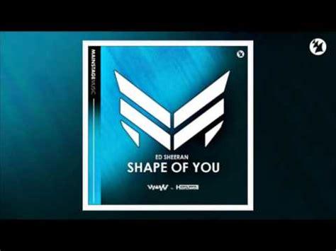 ed sheeran shape of you lyrics free mp3 download 7 78 mb hardwell shape of you mp3 download mp3 video