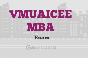 Exams Required For Mba by Vmuaicee Mba 2017 Date Application Getentrance
