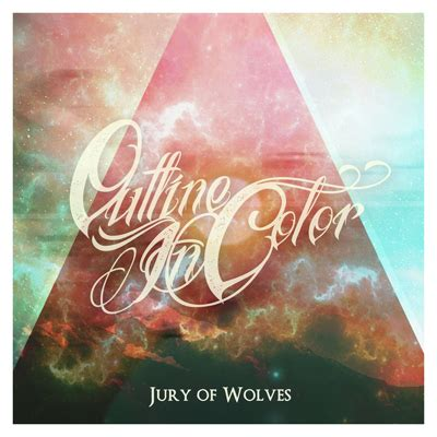 Outline In Color A Jury Of Wolves Album by Outline In Color Jury Of Wolves を本日リリース インタビューを公開中 激ロック ニュース