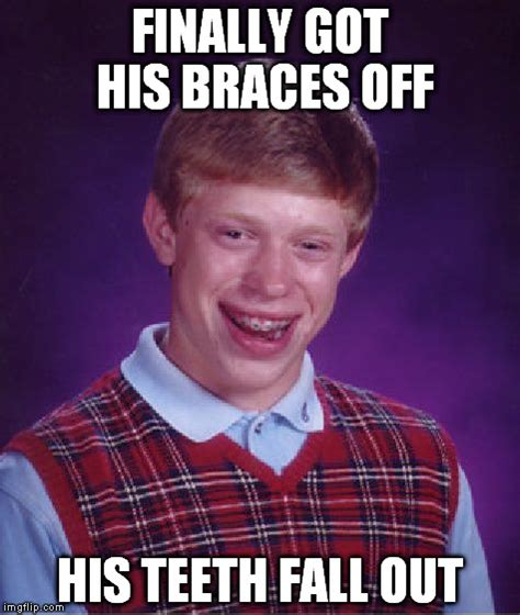 Braces Off Meme - bad luck brian braces imgflip