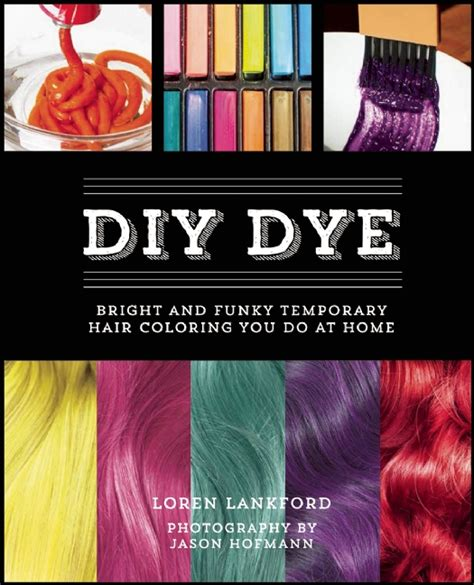 diy hairstyles book brave enough to diy dye with loren lankford fafafoom com