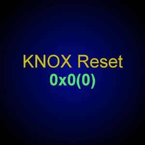 download knox reset 0x0(0) apk latest version app for