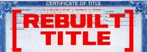 Rebuilt Title Means by Rebuilt Salvage Title Southern Title Liens