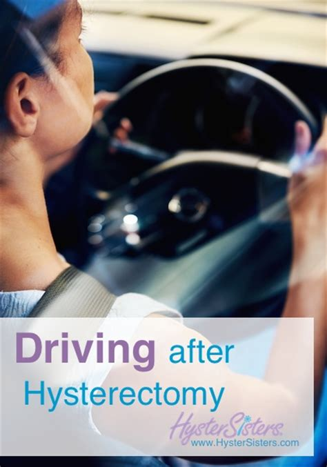 when can i drive after hysterectomy hystersisters