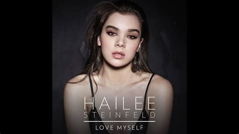 hailee steinfeld love myself you re such a audio video hailee steinfeld