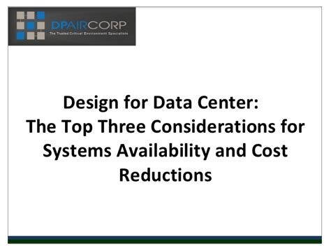 facility layout design considerations dp air 20120416 design for data center the top three