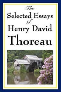 the selected essays of the selected essays of henry david thoreau ebook by henry david thoreau official publisher