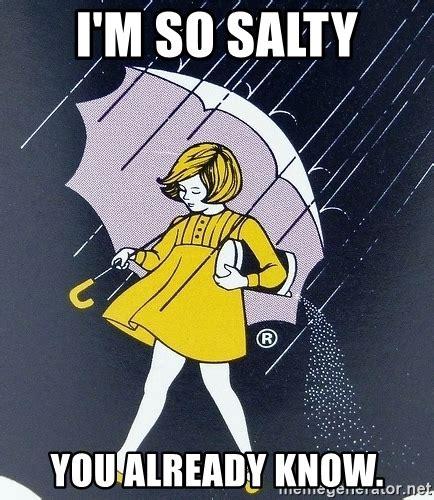 Im So Subtle by I M So Salty You Already Salty Meme Generator
