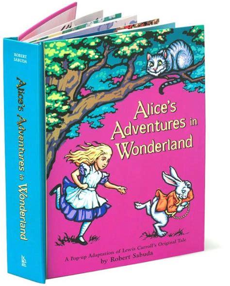 alices adventures in wonderland 0689837593 alice s adventures in wonderland pop up edition by lewis carroll robert sabuda pop up book