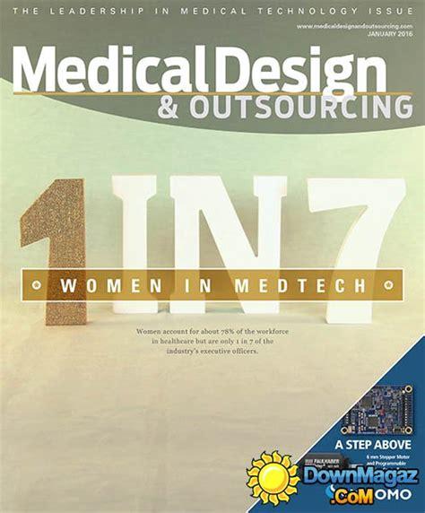 medical design magazine medical design outsourcing usa january 2016 187 download
