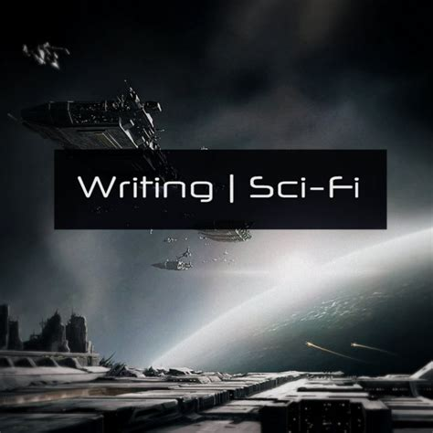 Sci Fi L by 8tracks Radio Writing Sci Fi 31 Songs Free And Playlist