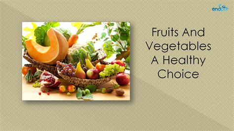 r fruits and vegetables fruits and vegetables a healthy choice benefits of