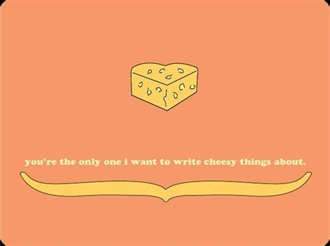 All You Need To Enjoy Your Cheese by Cheesy Quotes For Quotesgram
