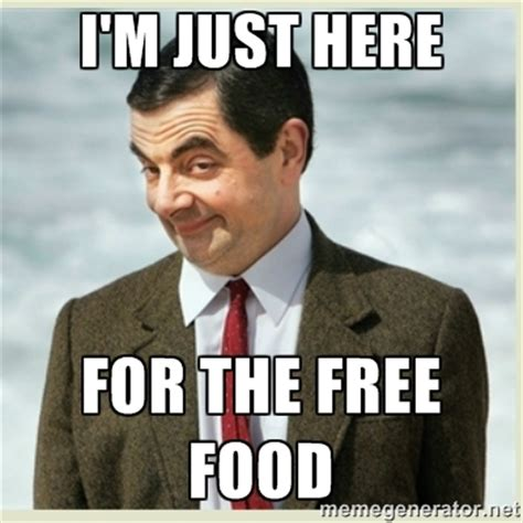 Free Food Meme - we all have that one friend who does at least 70 of these