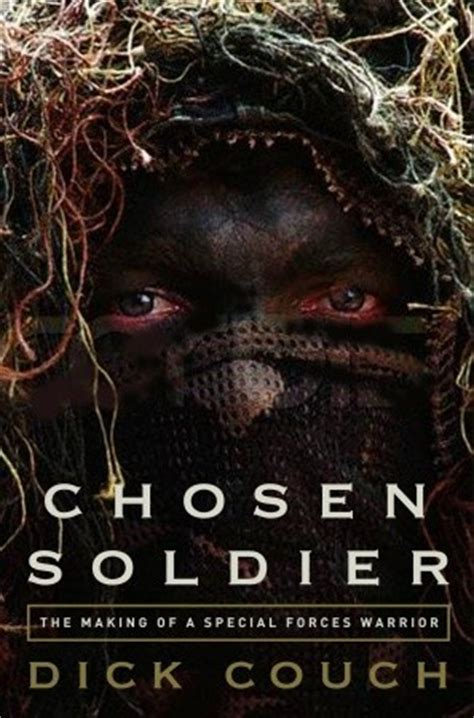 Chosen Soldier The Making Of A Special Forces Warrior By