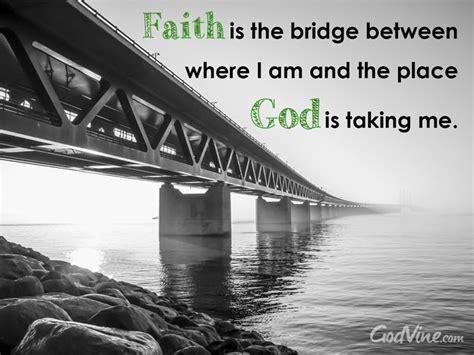 faith images faith is a bridge inspirations