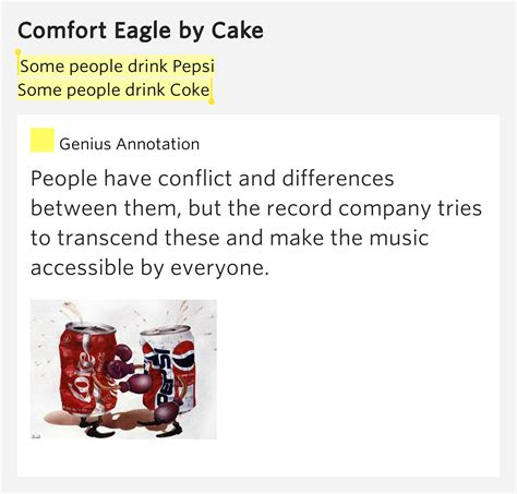 cake comfort eagle some people drink pepsi some people drink coke comfort