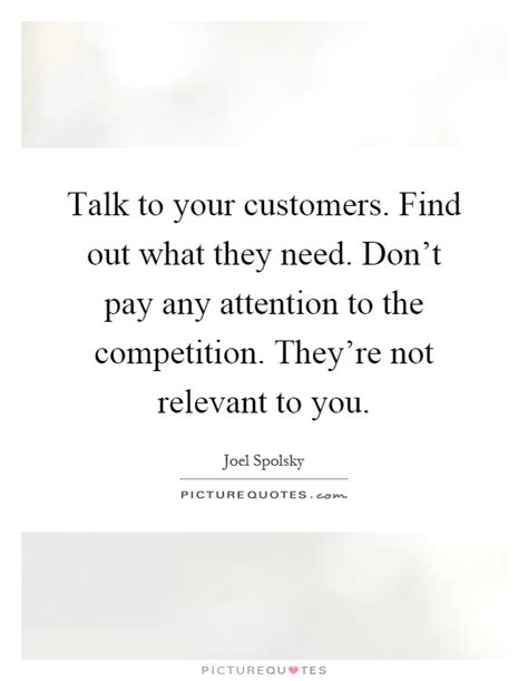 talk to your customers find out what they need don t pay picture quotes