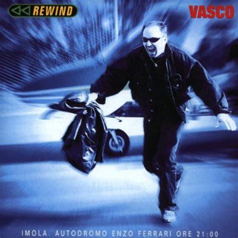 rewind vasco rewind di vasco musica universal italia