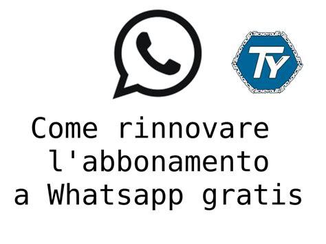 tutorial come rinnovare whatsapp senza pagare wassapp rinnovare abbonamento whatsapp gratis