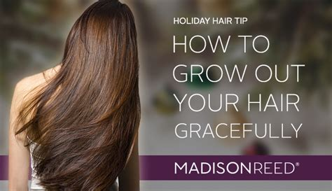 growing out hair color 5 tips for growing out your hair gracefully