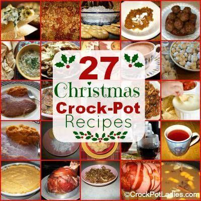 27 crock pot christmas recipes menu ideas pinterest