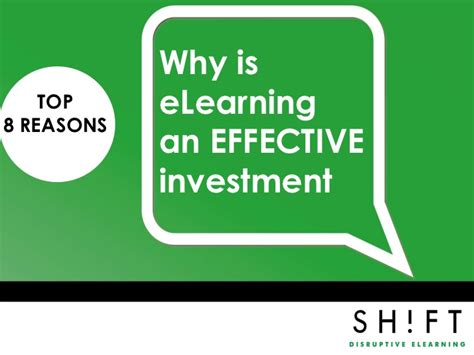 Top 8 Reasons To Tell The by Top 8 Reasons Why Elearning Is An Effective Investment