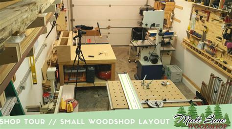 setting up a small woodworking shop shop tour small shop layout tips mattlanewoodshop