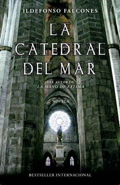 libro catedral del mar cathedral la catedral del mar the cathedral of the sea by ildefonso falcones paperback barnes noble 174