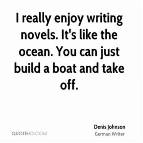 Girlawhirl Really Can Write That Novel With A Help From Nanowrimo by Denis Johnson Quotes Quotehd