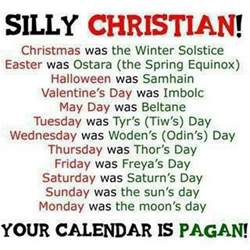 silly christian your calendar is pagan besorah good
