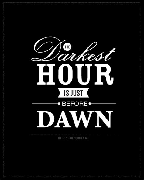 darkest hour before dawn in our darkest hour quotes quotesgram