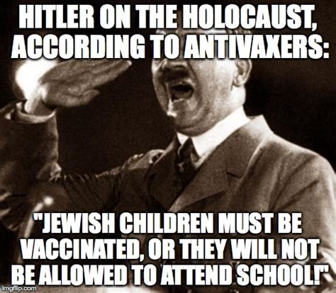 Holocaust Memes - the autism quot holocaust quot why antivaccine advocates are not