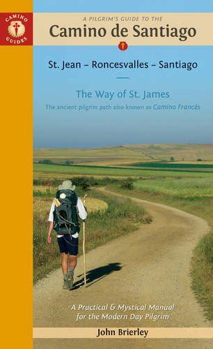 a pilgrim s guide to the camino portuguã s lisbon porto santiago camino central camino de la costa variente espiritual senda litoral camino guides books quot the way quot walking the quot camino de santiago quot from to