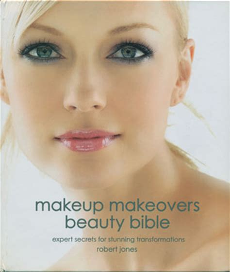 Makeover Makeup Academy makeup makeovers bible robert jones