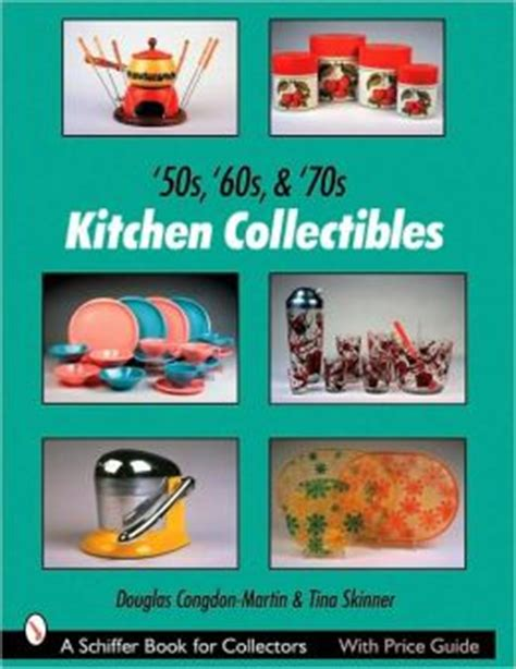 kitchen collectibles 50s 60s 70s kitchen collectibles by douglas congdon