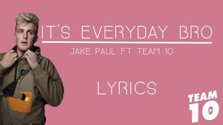 letras: it's everyday bro jake paul featuring team 10