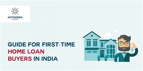 getting started guide for time home loan buyers in india