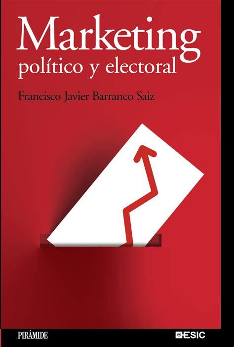 marketing pol 237 tico y electoral francisco javier barranco saiz