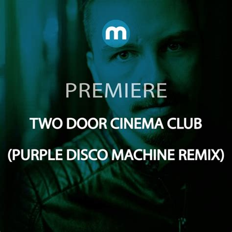 Soundcloud Two Door Cinema Club by Premiere Two Door Cinema Club Bad Decisions Purple