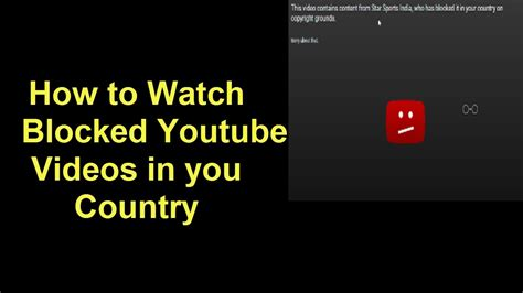 download youtube blocked country how to watch youtube videos not available in your country