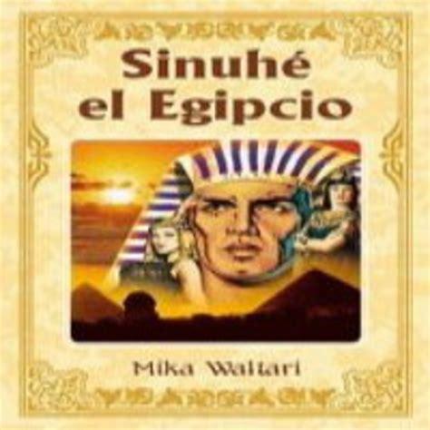 libro sinuhe el egipci en sinuh 233 el egipcio mika waltari en audiolibros