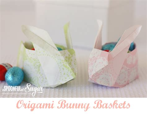 Origami Easter Bunny Basket - origami bunny basket a spoonful of sugar