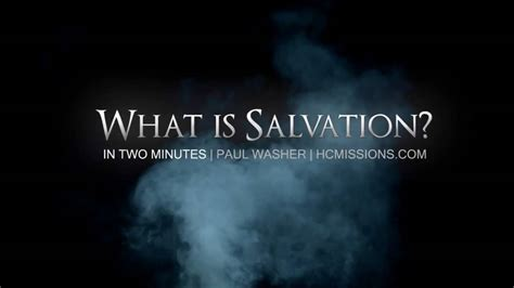 Salvation In what is salvation in 2 minutes paul washer