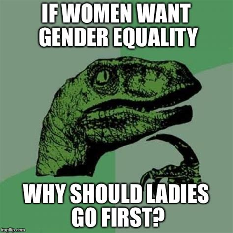 Equality Meme - equality meme 28 images if feminism is about equality