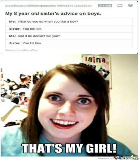 Overly Obsessed Girlfriend Meme - overly attached girlfriend memes tumblr image memes at