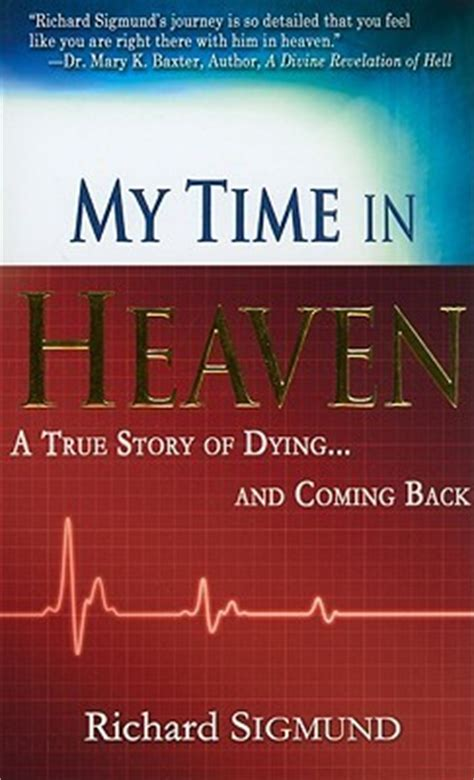 heavenly being a witness to glorious after books my time in heaven a true story of dying and coming back