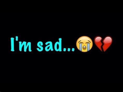 Im I i m sad