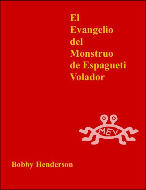 el evangelio del monstruo de espagueti volador by evangelio del monstruo de espagueti volador
