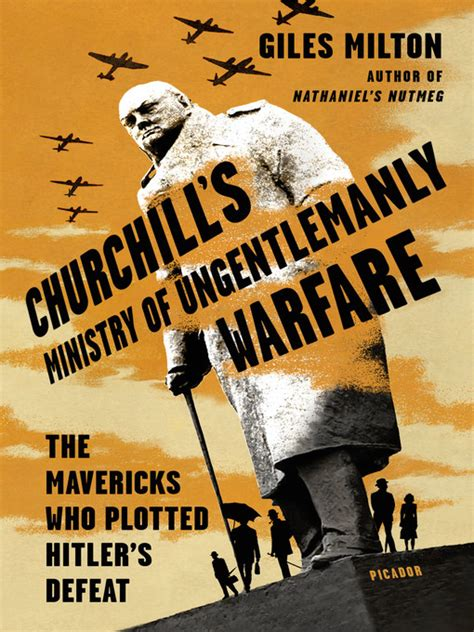 churchill s ministry of ungentlemanly warfare the mavericks who plotted s defeat books churchill s ministry of ungentlemanly warfare toronto